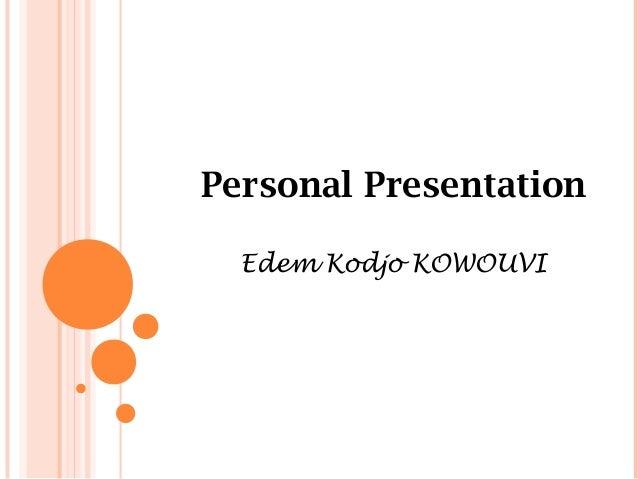 Personal PresentationEdem Kodjo KOWOUVI