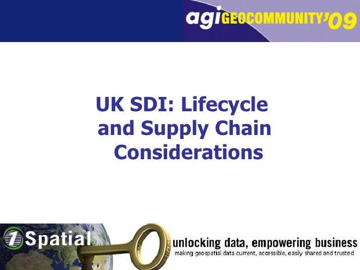 <ul><li>UK SDI: Lifecycle  </li></ul><ul><li>and Supply Chain Considerations   </li></ul>
