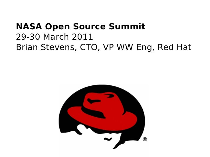 NASA Open Source Summit29-30 March 2011Brian Stevens, CTO, VP WW Eng, Red Hat