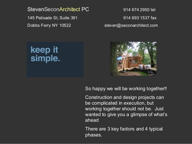 StevenSeconArchitect PC 914 674 2950 tel  145 Palisade St, Suite 391 914 693 1537 fax  Dobbs Ferry NY 10522 steven@seconar...
