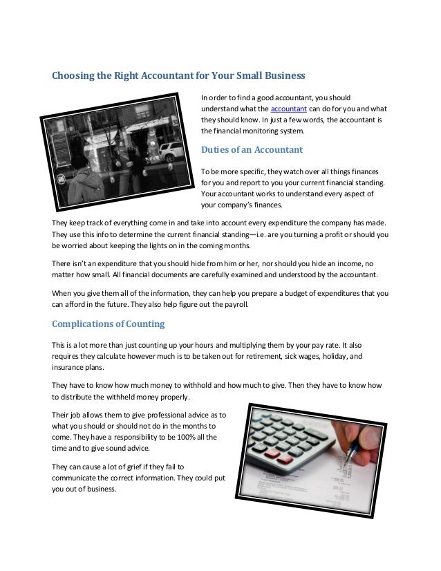 Choosing the Right Accountant for Your Small Business                                               In order to find a goo...
