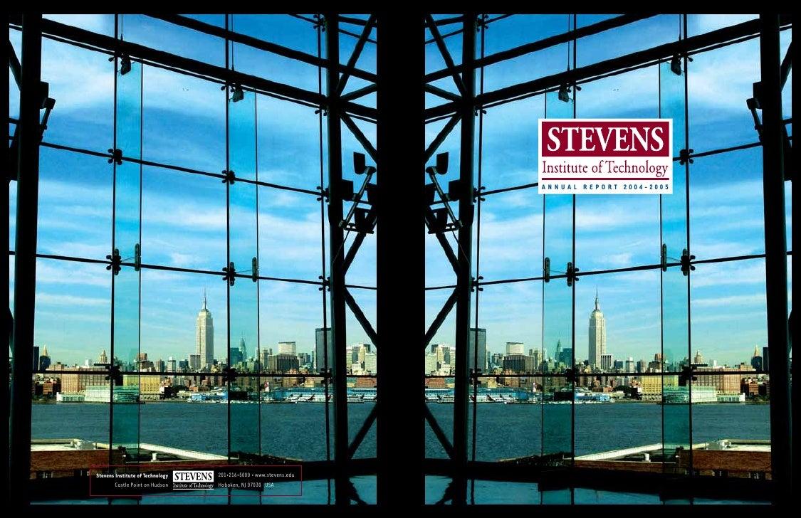 A N N U A L R E P O R T 2004-2005Stevens Institute of Technology   201•216•5000 • www.stevens.edu        Castle Point on H...