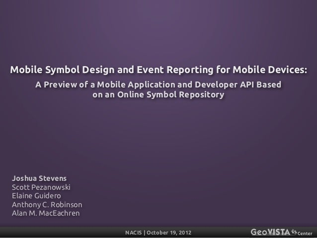Mobile Symbol Design and Event Reporting for Mobile Devices:      A Preview of a Mobile Application and Developer API Base...