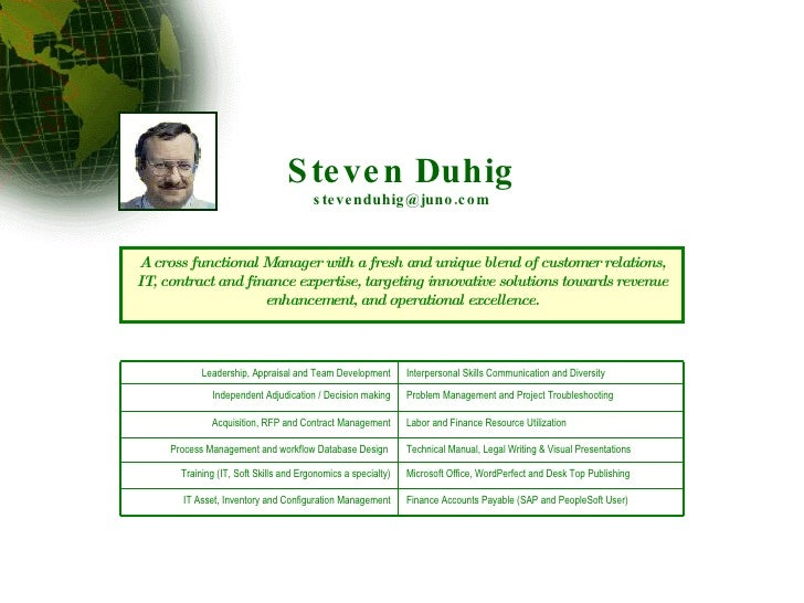 Steven Duhig [email_address] A cross functional Manager with a fresh and unique blend of customer relations, IT, contract ...