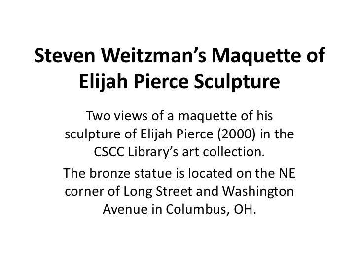 Steven Weitzman's Maquette of     Elijah Pierce Sculpture     Two views of a maquette of his  sculpture of Elijah Pierce (...
