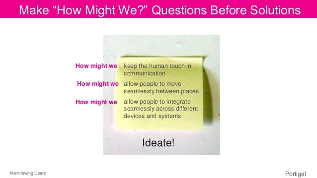 """Interviewing Users Portigal Click to edit Master title styleMake """"How Might We?"""" Questions Before Solutions How might we I..."""
