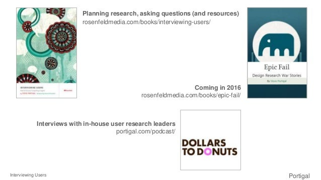 Interviewing Users Portigal Click to edit Master title stylePlanning research, asking questions (and resources) rosenfeldm...