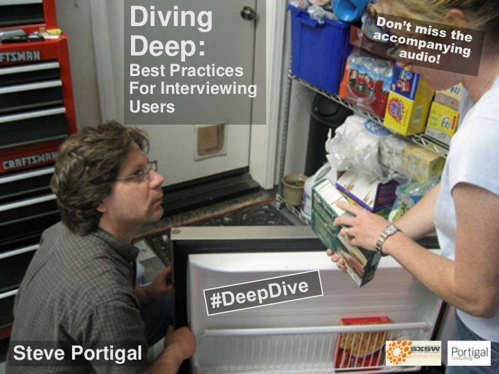 SXSW - Diving Deep: Best Practices For Interviewing Users
