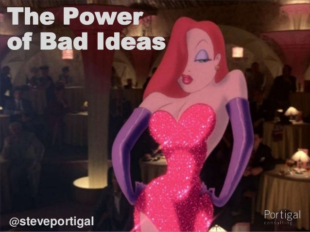 The Powerof Bad Ideas@steveportigal1