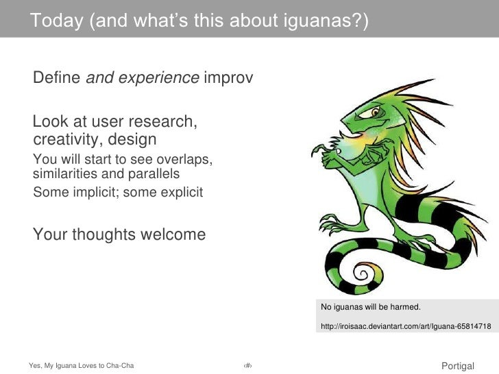 "Today (and Master title styleClick to edit what""s this about iguanas?) Define and experience improv Look at user research,..."