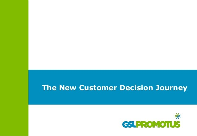 The New Customer Decision Journey