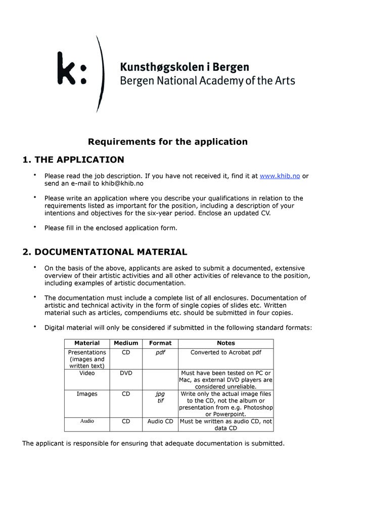 Requirements for the application  1. THE APPLICATION    •   Please read the job description. If you have not received it, ...