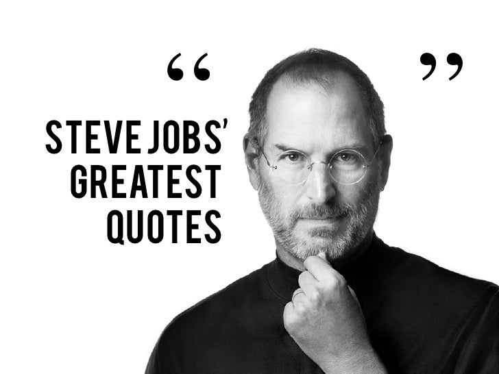 """Steve Jobs             "" Greatest   quotes"