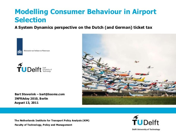 October 8, 2010<br />ModellingConsumerBehaviour in AirportSelection<br />A System Dynamics perspective on the Dutch (and G...