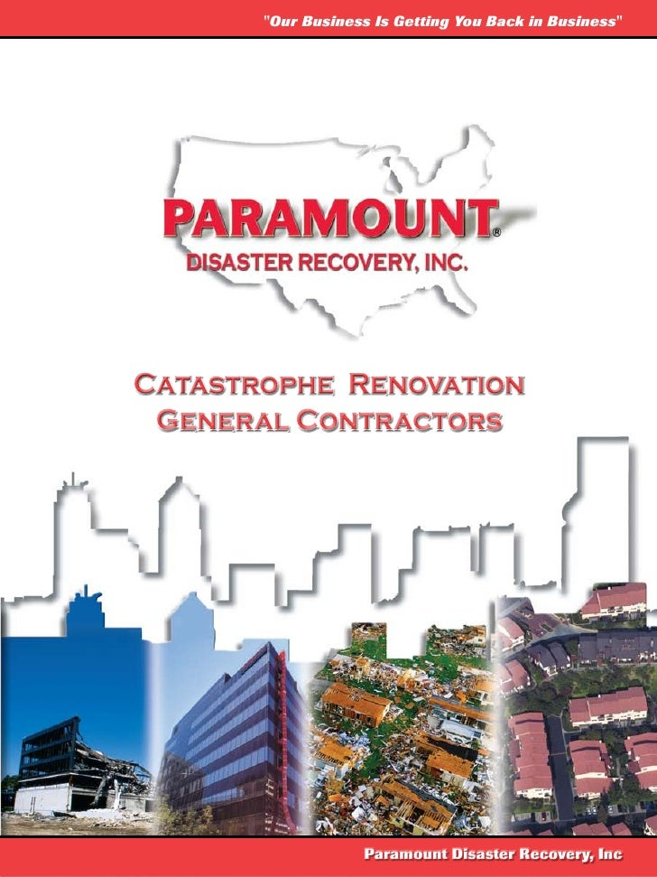 """Our Business Is Getting You Back in Business""     Catastrophe Renovation  General Contractors                        Para..."