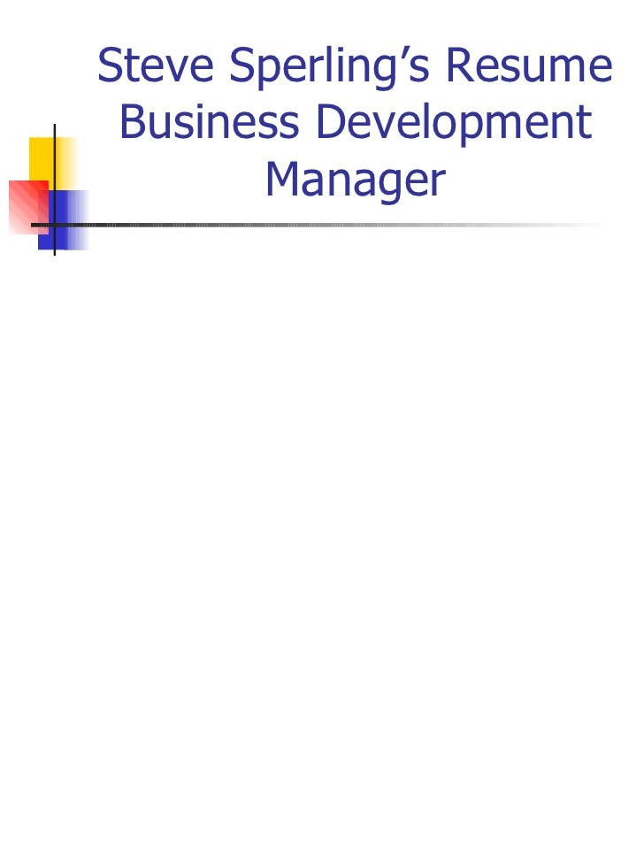 Steve Sperling's Resume Business Development Manager