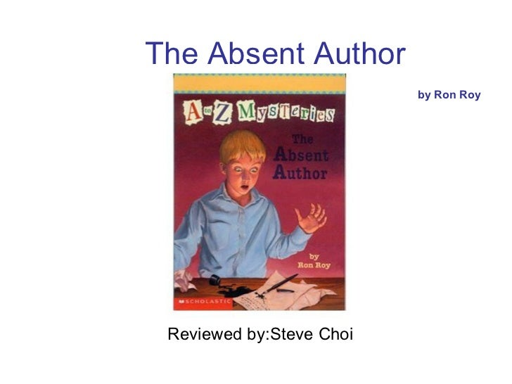 The Absent Author   by Ron Roy Reviewed by:Steve Choi