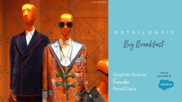 XX PIPPAStephen Kulmar Founder RetailOasis Dover Street Market Proudly sponsored by BigBreakfast