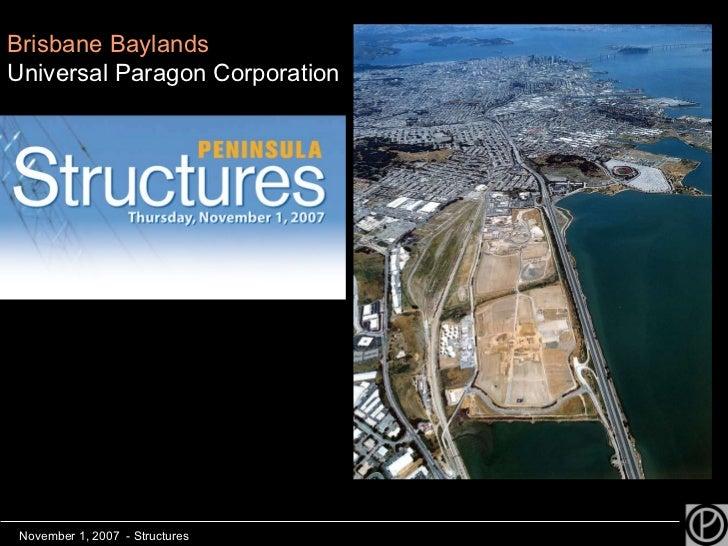 Brisbane Baylands Universal Paragon Corporation November 1, 2007  - Structures