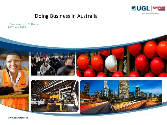24th June 2013Overview by UGL UnipartDoing Business in Australiawww.uglunipart.com