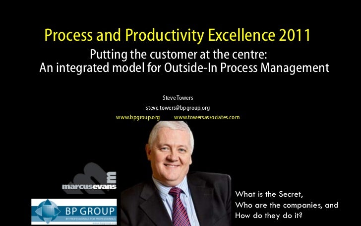 Process and Productivity Excellence 2011                         Putting the customer at the centre:                An int...