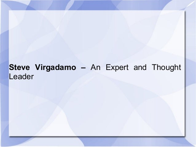 Steve Virgadamo – An Expert and ThoughtLeader
