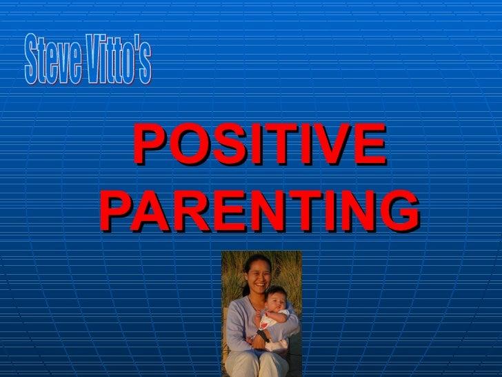 POSITIVE PARENTING Steve Vitto's