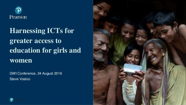 Harnessing ICTs for greater access to education for girls and women GWI Conference, 24 August 2016 Steve Vosloo 1Presentat...