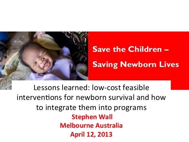 Save the Children –                              Saving Newborn Lives                                     Lessons learn...