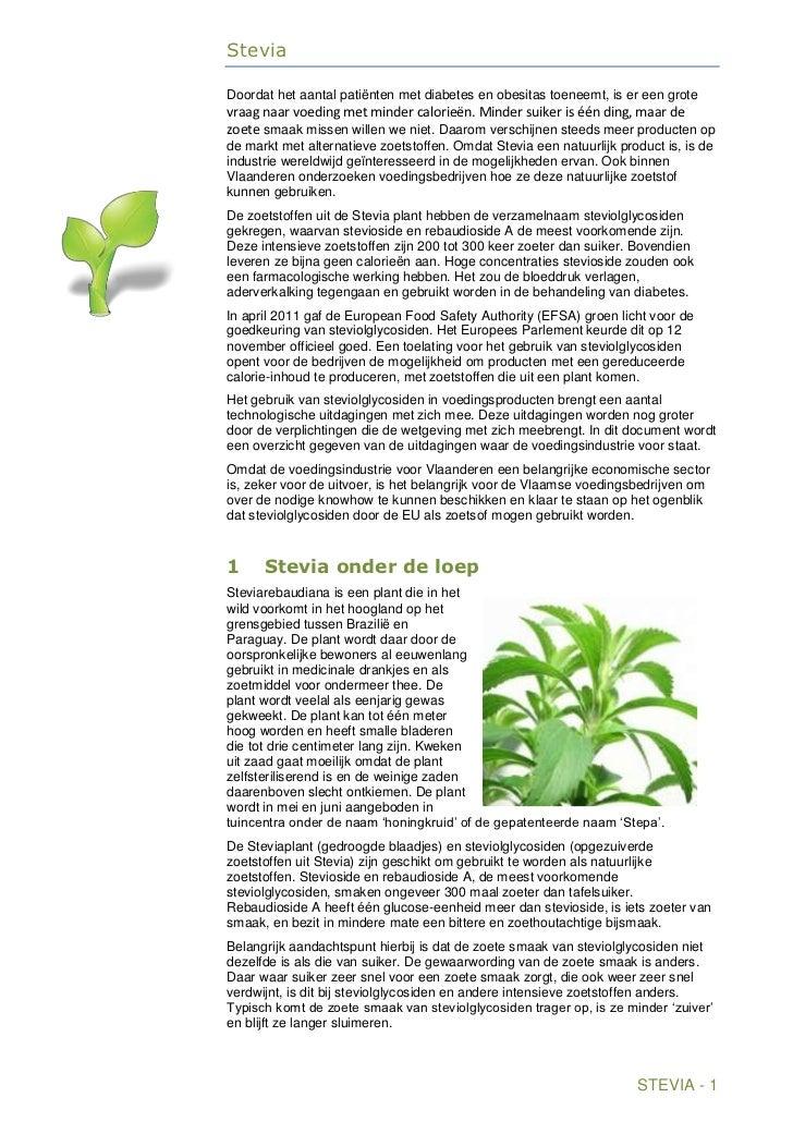 SteviaDoordat het aantal patiënten met diabetes en obesitas toeneemt, is er een grotevraag naar voeding met minder calorie...