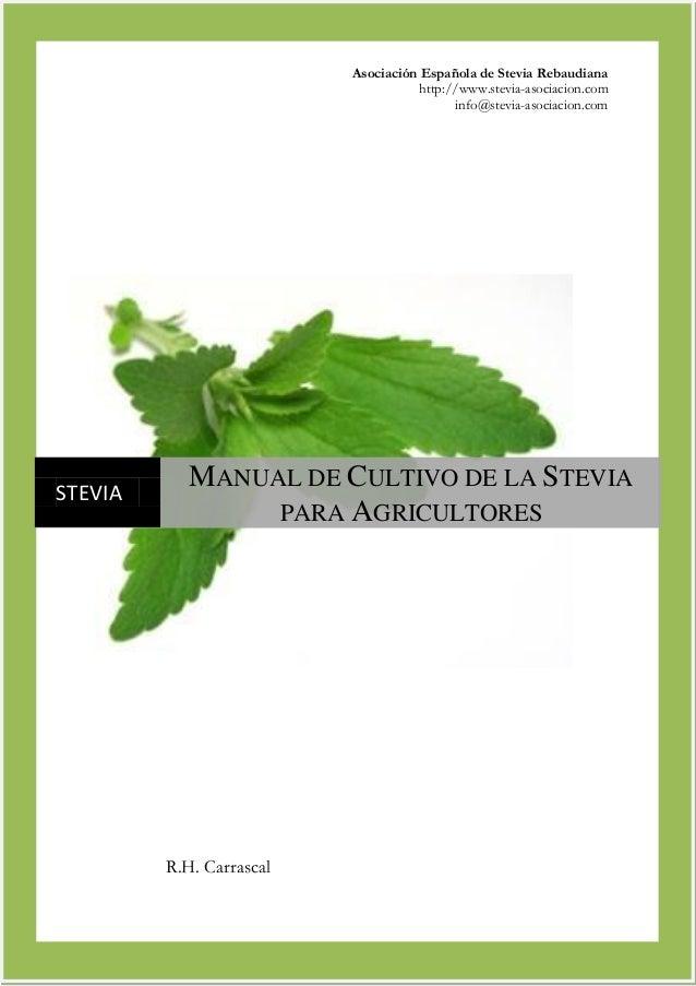 Asociación Española de Stevia Rebaudiana http://www.stevia-asociacion.com info@stevia-asociacion.com  STEVIA  MANUAL DE CU...