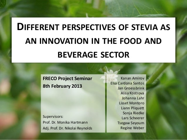 Different Perspectives of Stevia as an Innovation in the Food and Beverage Sector DIFFERENT PERSPECTIVES OF STEVIA AS AN I...