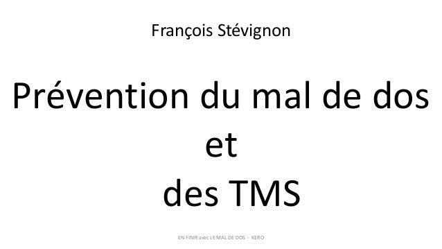 EN FINIR avec LE MAL DE DOS - KERO  Prévention du mal de dos et des TMS  François Stévignon