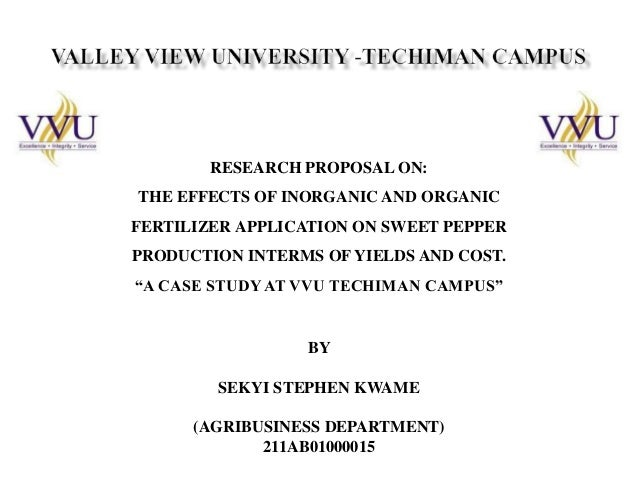 RESEARCH PROPOSAL ON: THE EFFECTS OF INORGANIC AND ORGANIC FERTILIZER APPLICATION ON SWEET PEPPER PRODUCTION INTERMS OF YI...