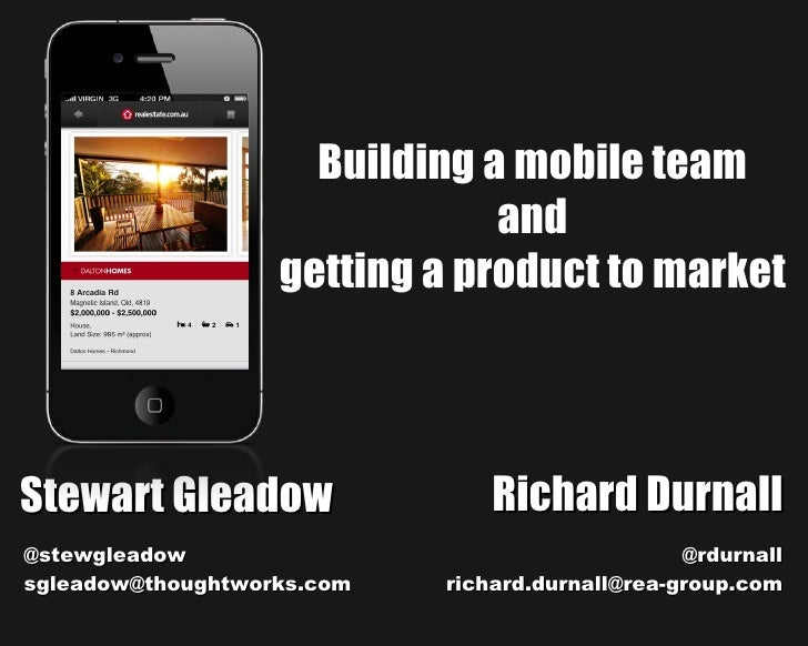 Building a mobile team                               and                   getting a product to marketStewart Gleadow     ...
