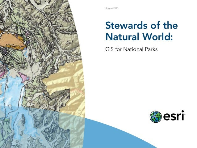 Stewards of the Natural World: GIS for National Parks August 2013