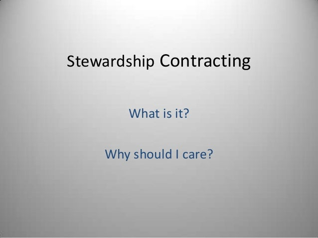Stewardship Contracting What is it? Why should I care?