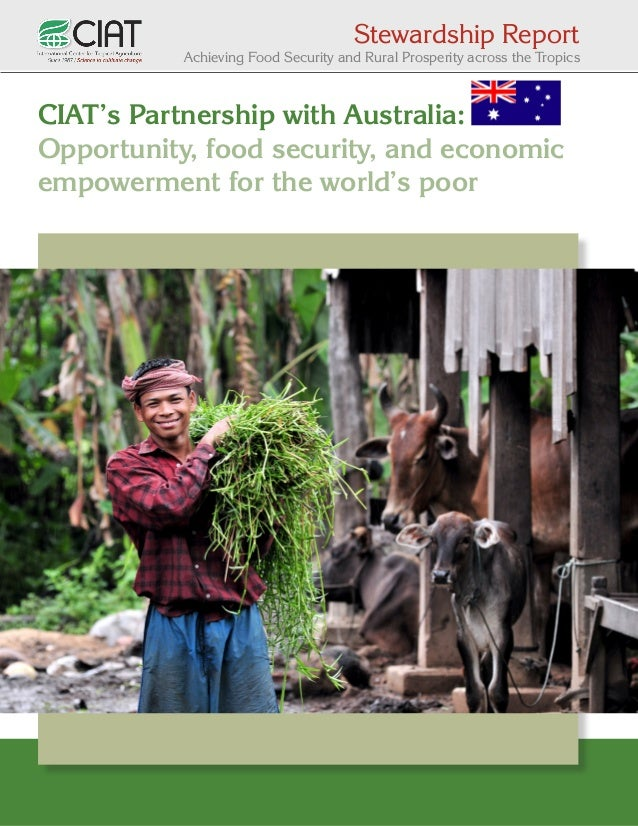 Stewardship Report  Achieving Food Security and Rural Prosperity across the Tropics  CIAT's Partnership with Australia: Op...