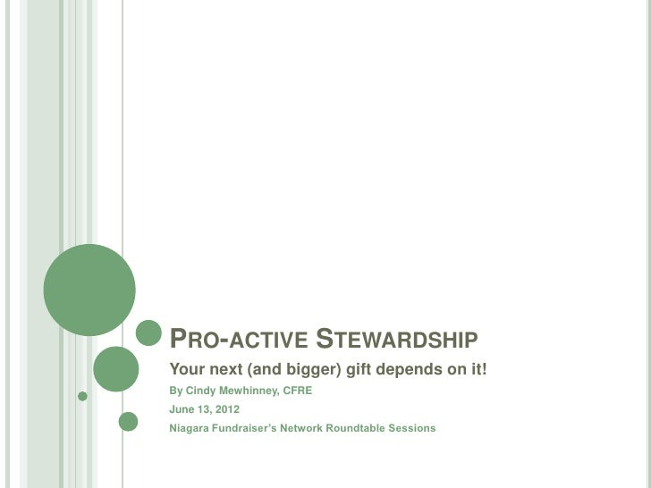 PRO-ACTIVE STEWARDSHIPYour next (and bigger) gift depends on it!By Cindy Mewhinney, CFREJune 13, 2012Niagara Fundraiser's ...