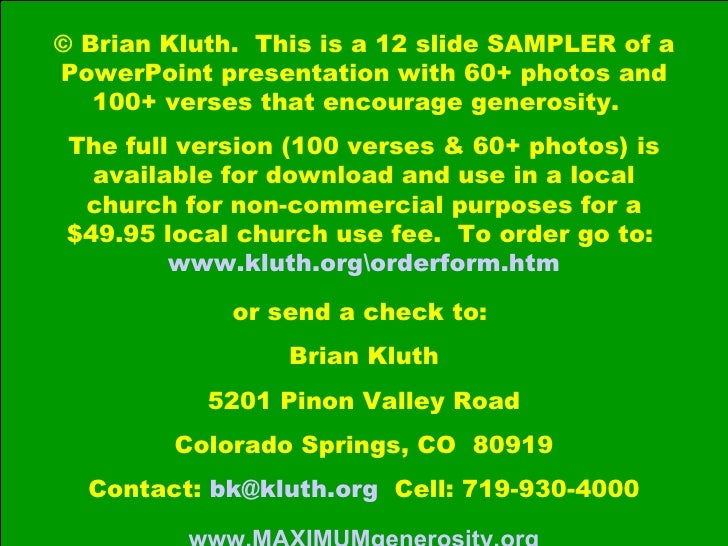 © Brian Kluth.  This is a 12 slide SAMPLER of a PowerPoint presentation with 60+ photos and 100+ verses that encourage gen...