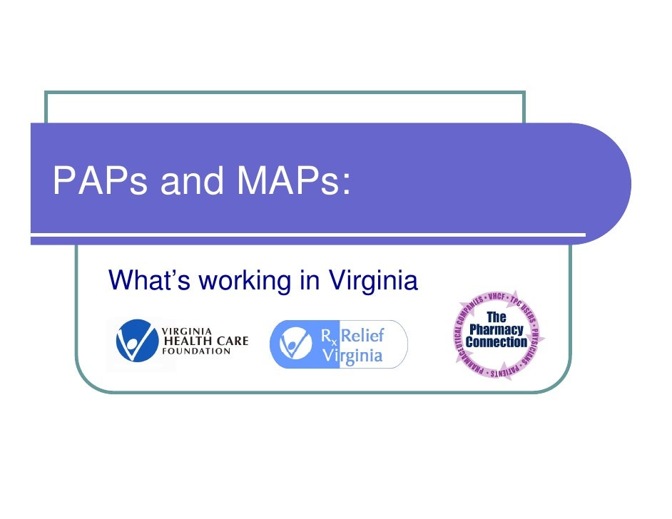 PAPs and MAPs:    What's working in Virginia