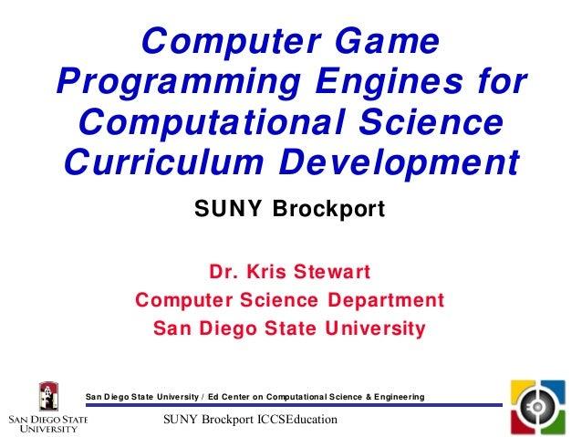 Computer GameProgramming Engines for Computational ScienceCurriculum Development                         SUNY Brockport   ...