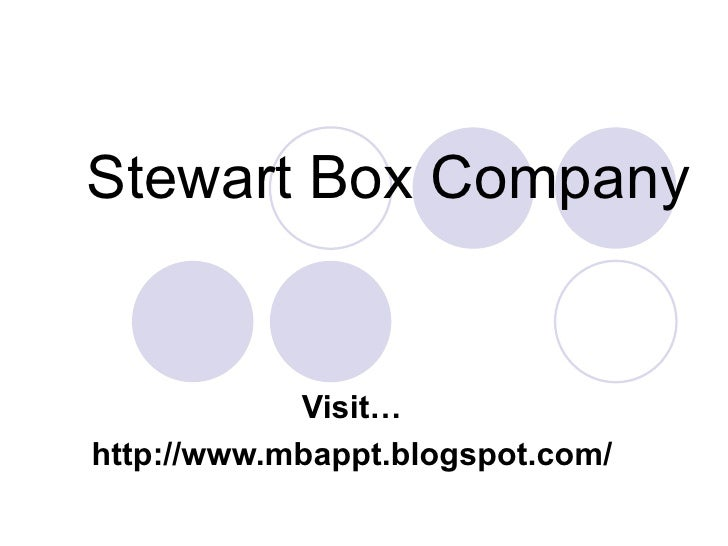 Stewart Box Company Visit… http://www.mbappt.blogspot.com/