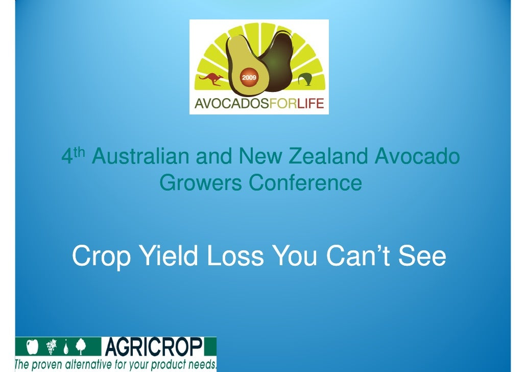 4th Australian and New Zealand Avocado            Growers Conference   Crop Yield Loss You Can't See