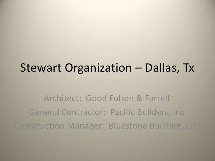 Stewart Organization – Dallas, Tx<br />Architect:  Good Fulton & Farrell<br />General Contractor:  Pacific Builders, Inc<b...
