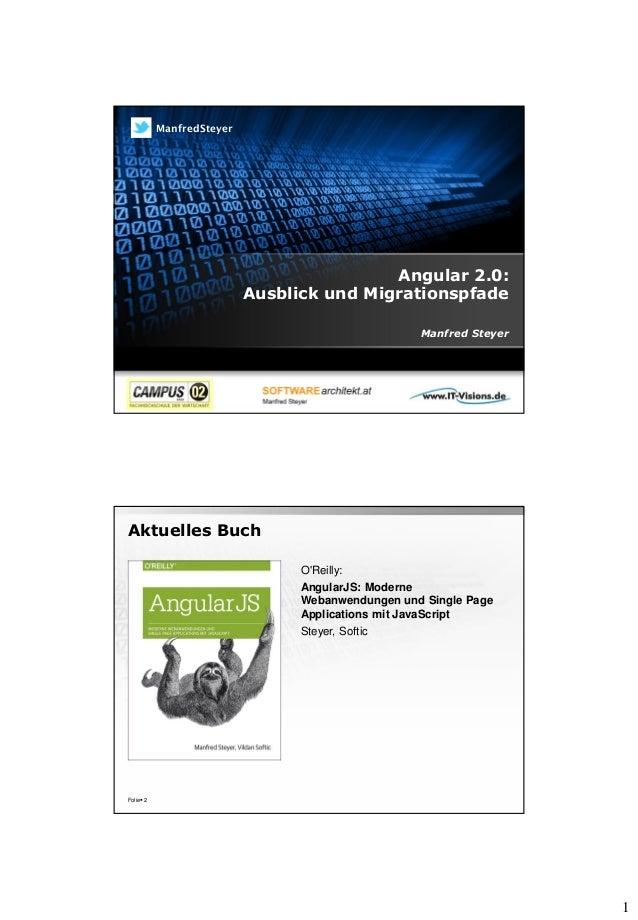 1 Angular 2.0: Ausblick und Migrationspfade Manfred Steyer ManfredSteyer Aktuelles Buch Folie 2 O'Reilly: AngularJS: Mode...