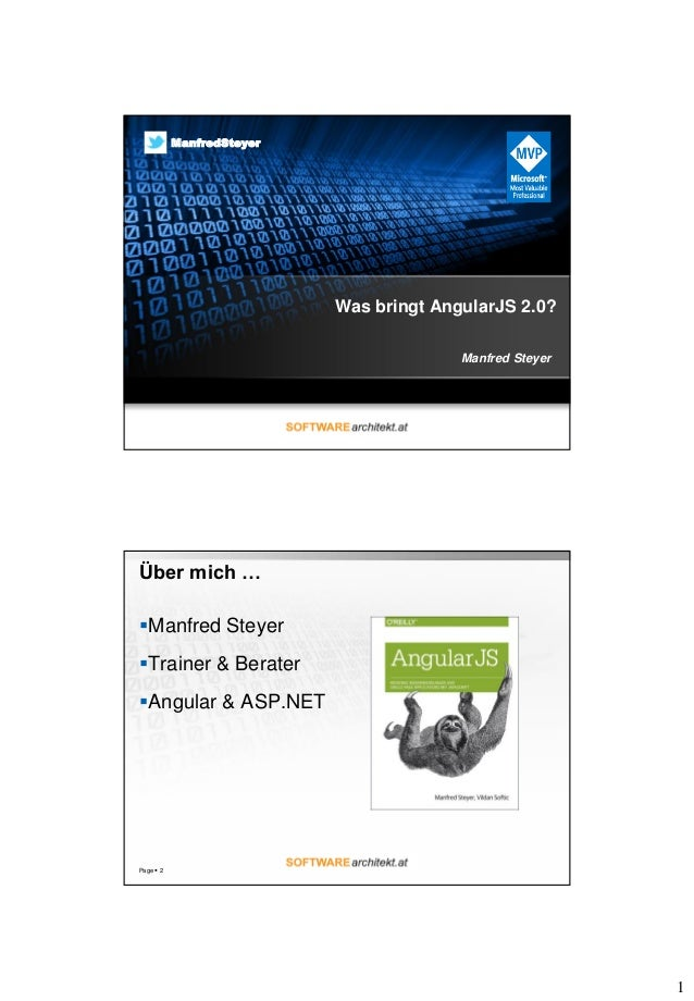 1 Was bringt AngularJS 2.0? Manfred Steyer ManfredSteyer Über mich … Manfred Steyer Trainer & Berater Angular & ASP.NET...
