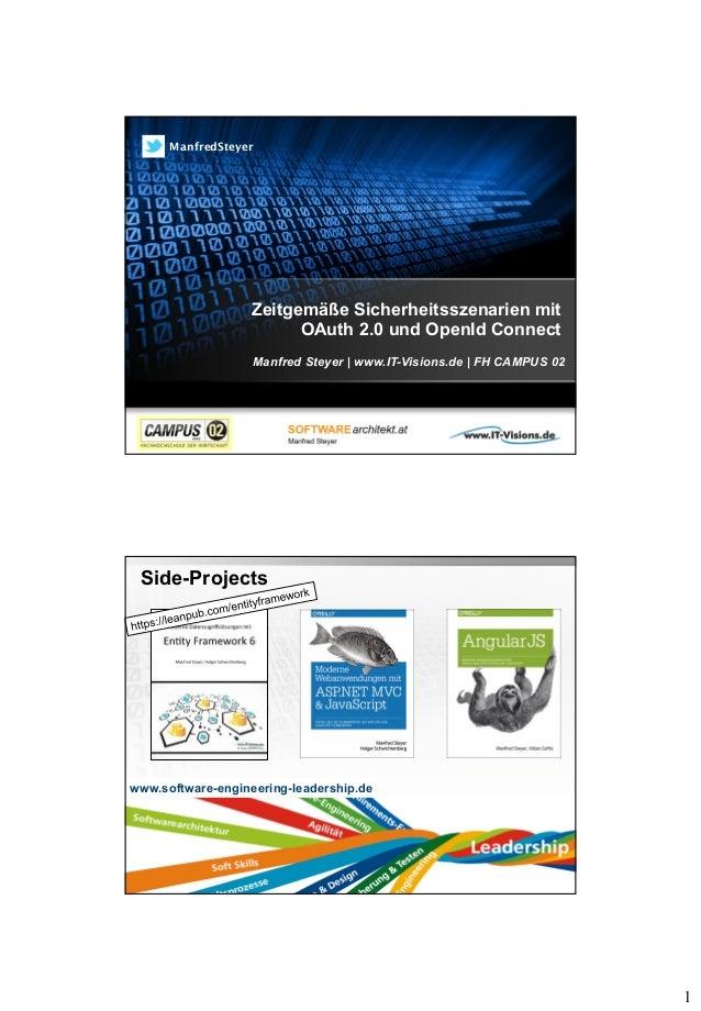 1 Zeitgemäße Sicherheitsszenarien mit OAuth 2.0 und OpenId Connect Manfred Steyer | www.IT-Visions.de | FH CAMPUS 02 Manfr...