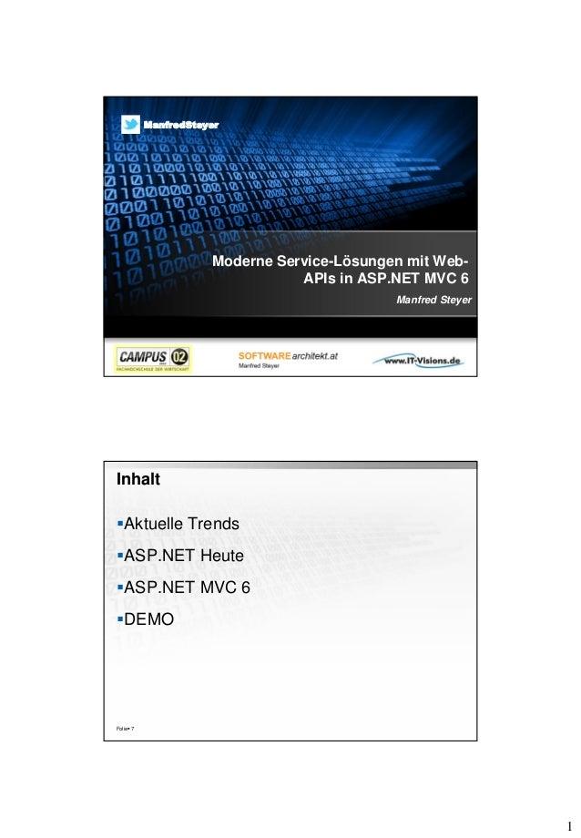 1 Moderne Service-Lösungen mit Web- APIs in ASP.NET MVC 6 Manfred Steyer ManfredSteyer Inhalt Aktuelle Trends ASP.NET He...