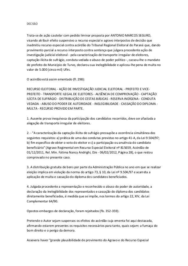 DECISÃO  Trata-se de ação cautelar com pedido liminar proposta por ANTONIO MARCOS SEGURO, visando atribuir efeito suspensi...